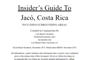 I was tasked to do an Insider's Guide for the city of Jaco. This is a prime example of collateral material that companies can use either to prep for the sale or support the sale after the fact.